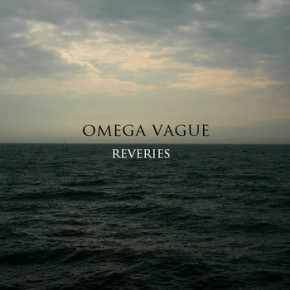 Omega Vague's 'Reveries'