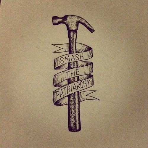 71c492a35819b21c67df306167761830--smash-the-patriarchy-hammer-tattoo