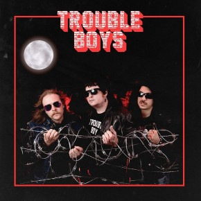 Trouble Boys: Bigger Than The Both Of Us